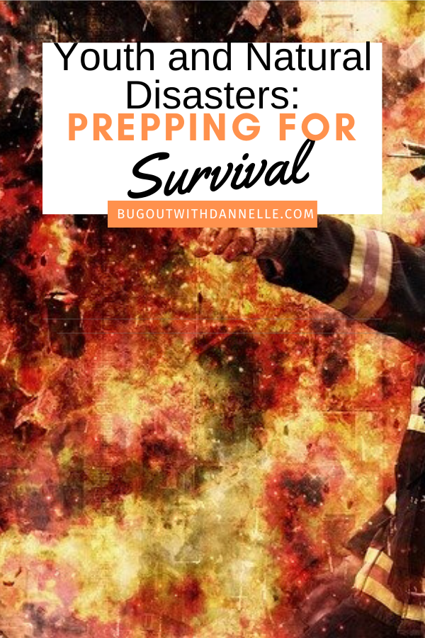 Youth and Natural Disasters: prepping for survival fire picture for front of article