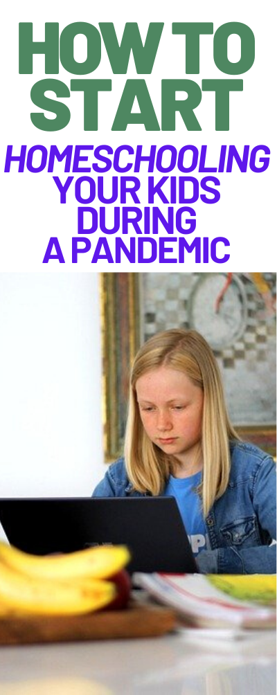 How to Start Homeschooling Your Kids during a Pandemic