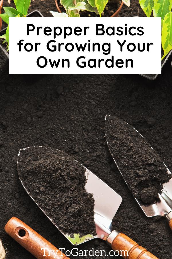 Prepper Basics for Growing Your Own Garden