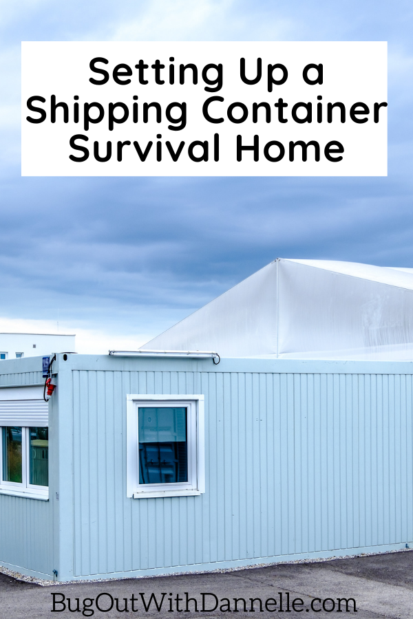 Setting Up a Shipping Container Survival Home