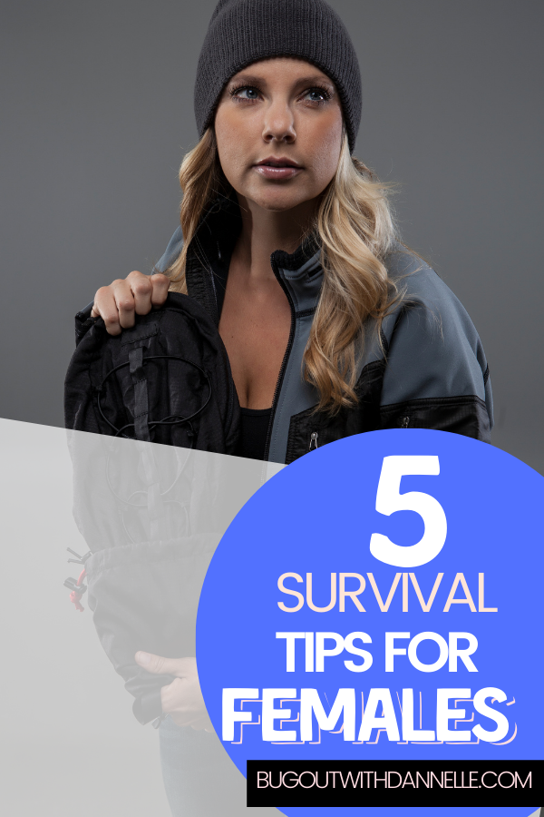 Five Survival Tips for Females be the beast you are woman ready to bug out