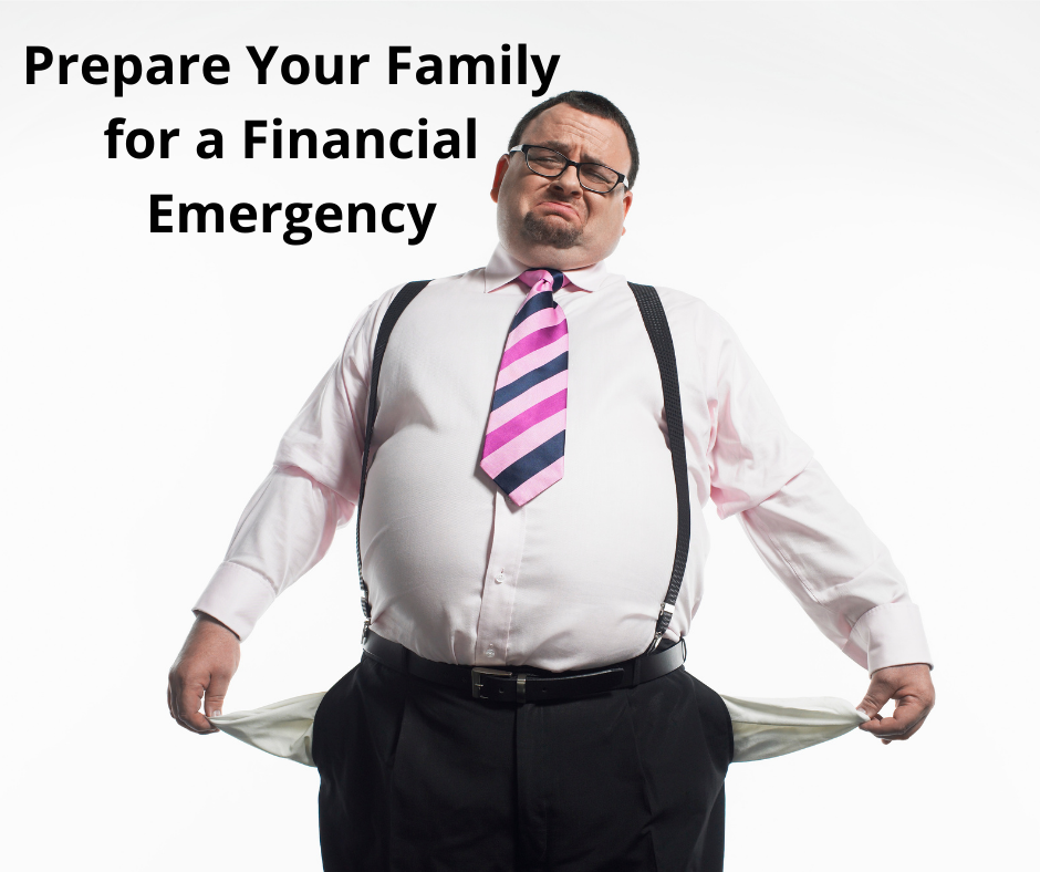 Prepare Your Family For a Financial Emergency: Evaluate where you're at.