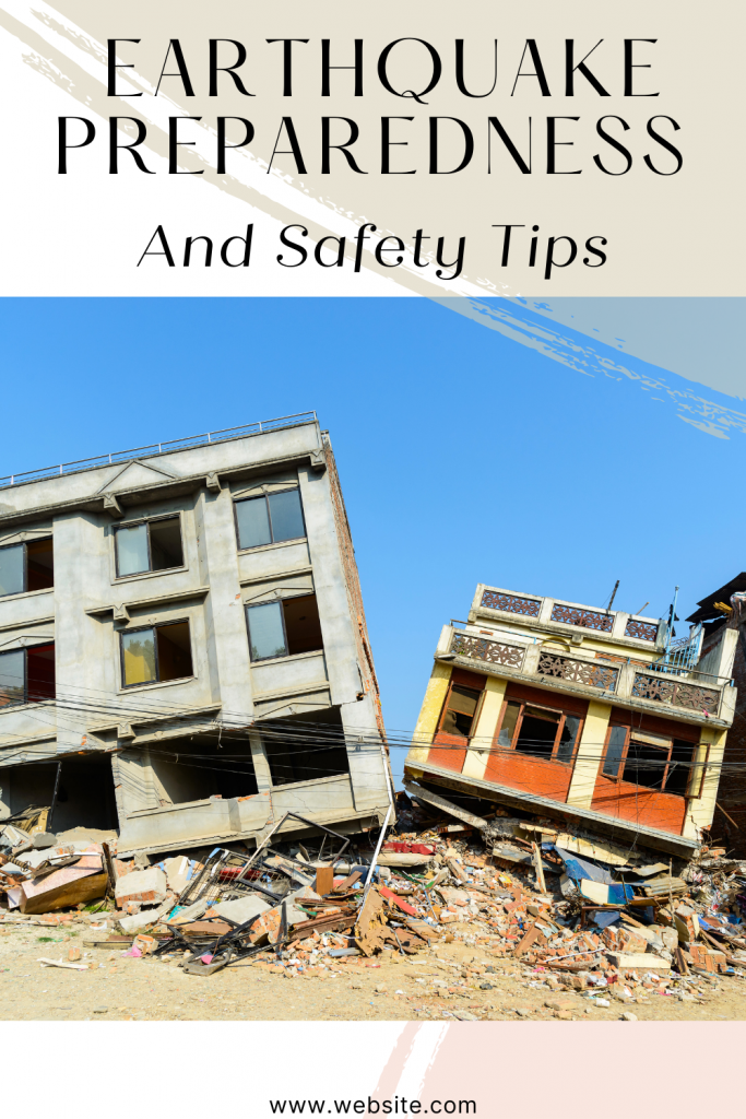 Earthquake Preparedness and Safety Tips